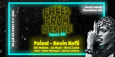 Freed From Desire 'open air' W/ Faisal & Kevin Kof billets