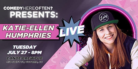 Comedy Here Often? Presents: Katie Ellen Humphries Live At Canoe! tickets