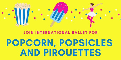 Popcorn, Popsicles and Pirouettes tickets