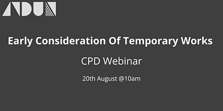 Value Of Early  Temporary Works Consideration  - CPD Webinar biglietti