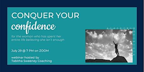 Conquer Your Confidence [webinar] tickets