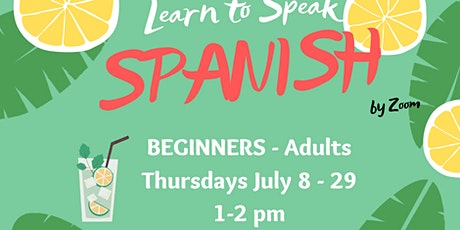 SPANISH Classes - BEGINNER  - Learn Spanish in July tickets