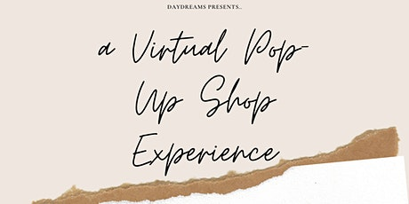 DayDreams Presents a Virtual Pop-Up Shop Experience 3! tickets