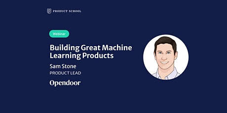 Webinar: Building Great Machine Learning Products by Opendoor Product Lead tickets