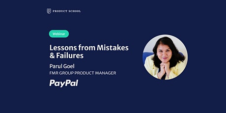 Webinar: Lessons from Mistakes & Failures by Fmr PayPal Group PM tickets