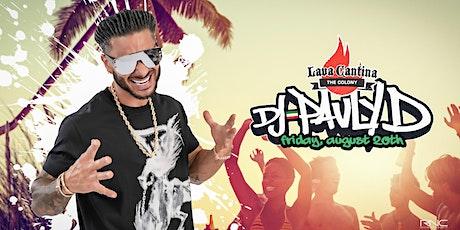 DJ Pauly D LIVE  at Lava Cantina The Colony tickets