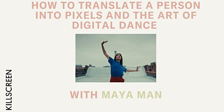 How to Translate a Person into Pixels and the Art of Digital Dance tickets