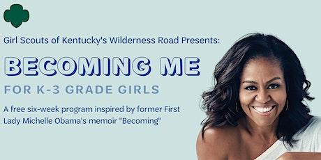 Becoming Me: K-3 Grade Girls tickets