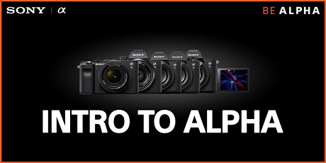 Sony Introduction to Alpha - Live Online with Samy's Camera tickets