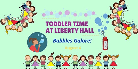 Toddler Time at Liberty Hall: Bubbles Galore! tickets