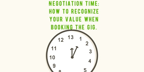 Negotiation Time: How to Recognize your Value when Booking the Gig tickets