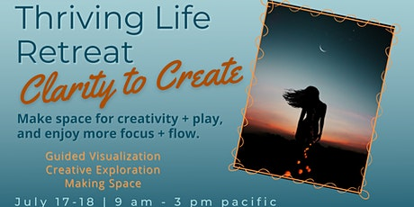 Thriving Life Retreat | Clarity to Create tickets
