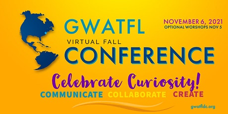 GWATFL Fall Virtual Conference for World Language Educators 2021 tickets