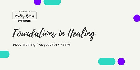 Foundations in Healing tickets