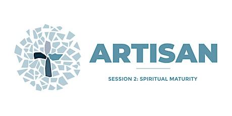 Artisan Discipleship Seminar 2: Spiritual Maturity tickets