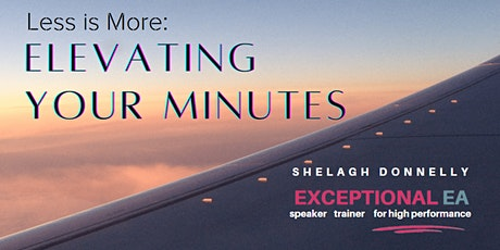 Less Is More - Elevating Your Minutes, with Shelagh Donnelly tickets