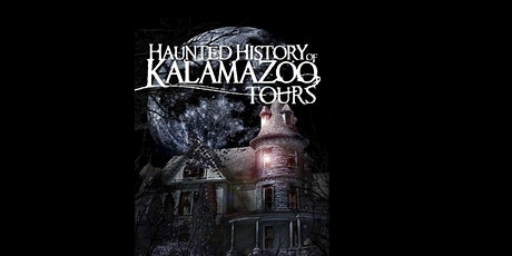 Haunted History of Kalamazoo Tour - Downtown - Historic Ghost Walking Tour tickets