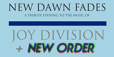 New Dawn Fades: A Tribute to Joy Division + New Order at 1904 Music Hall tickets