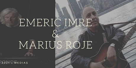 EMERIC IMRE & MARIUS ROJE la Mediaș tickets
