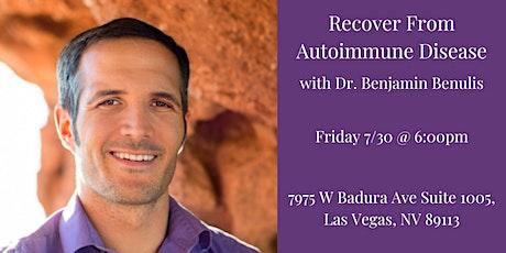 Recover from Autoimmune Disease w/Dr. Benjamin Benulis tickets