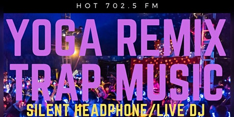 YOGA REMIX WITH SHEI - TRAP MUSIC SESSION (SILENT HEADPHONE) tickets
