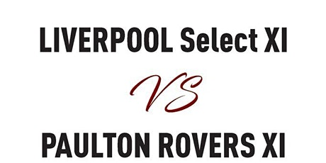Liverpool Select XI v Paulton Rovers XI tickets
