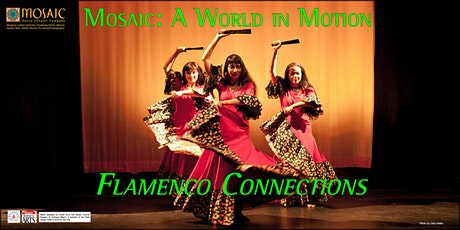 Mosaic: A World in Motion  --  Flamenco Connections tickets