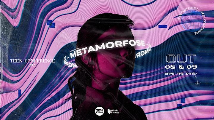 Imagem do evento TEEN CONFERENCE 2021: METAMORFOSE