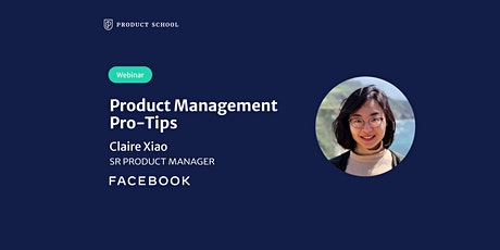 Webinar: Product Management Pro-Tips by Facebook Senior PM tickets