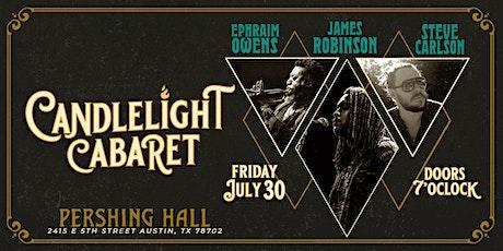 Candlelight Cabaret with Ephraim Owens, James Robinson & Steve Carlson tickets