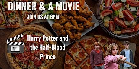 Dinner & a Movie - Harry Potter 6 tickets