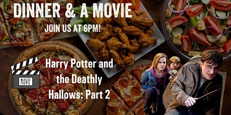 Dinner & a Movie - Harry Potter 7 Part 2 tickets