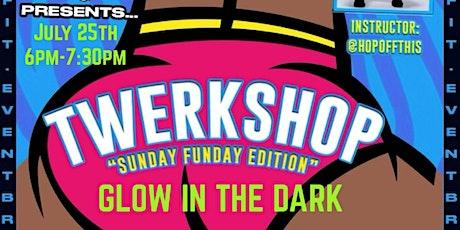 Twerkshop Glow In The Dark Edition tickets