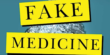 Fake Medicine: Exposing the wellness crazes costing us our health tickets