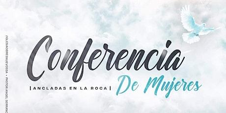 Conferencia de Mujeres: Ancladas En La Roca tickets