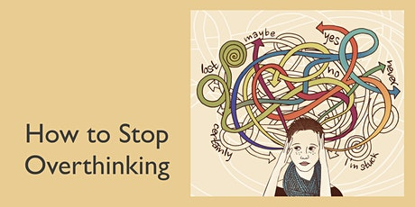 How to Stop Overthinking tickets