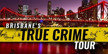 Brisbane's True Crime Tour tickets