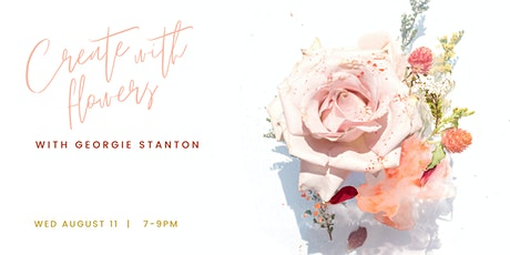 CREATE WITH FLOWERS - With Georgie Stanton tickets