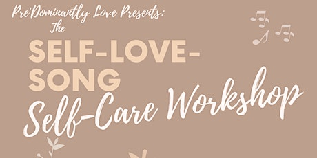 The Self Love Song / Self Care Workshop (August 2021) tickets