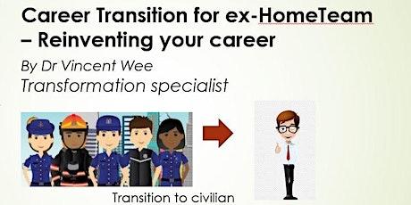 Webinar on ex-HomeTeam seeking Career Transition - Reinventing your career tickets