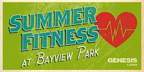 Genesis Land's  Summer Fitness at Bayview Park tickets