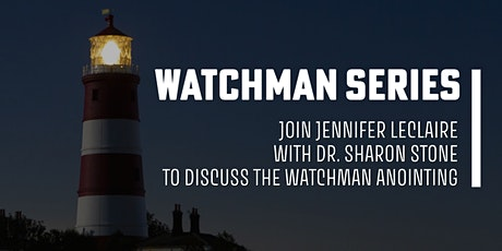 The Watchman Series with Dr. Sharon Stone & Jennifer LeClaire tickets