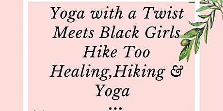 Yoga With A Twist Meets Black Girls Hike Too Women's Empowerment Event tickets