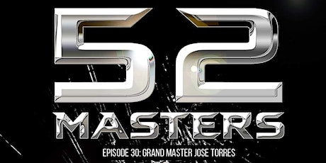 52 Masters - Private Screening (EP 30 Master Jose Torres) tickets
