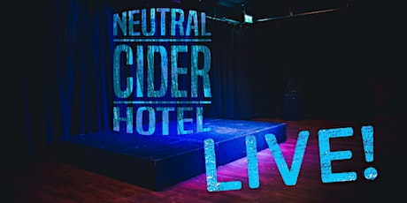 Neutral Cider Hotel Podcast Live! tickets