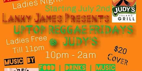 UP TOP REGGAE FRIDAYS @ JUDY'S tickets