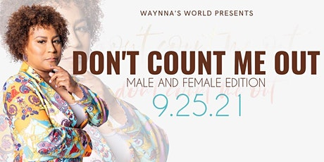 2021 Don't Count Me Out Male and Female Edition tickets