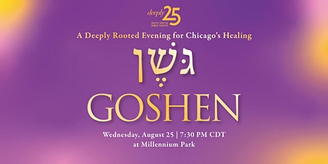 A Deeply Rooted Evening for Chicago's Healing: GOSHEN (preview) tickets