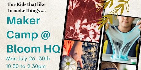 Maker Camp @ Bloom HQ tickets