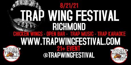 Trap Wing Festival Richmond tickets